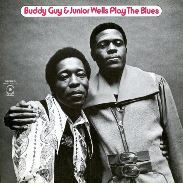 Buddy Guy Buddy Guy Junior Wells - Play The Blues the fall guy