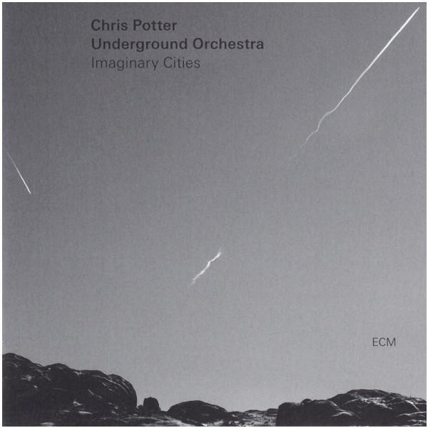 Chris Potter Underground Orchestra Chris Potter Underground Orchestra - Chris Potter Underground Orchestra: Imaginary Cities (2 LP) chris mcnab schusswaffen