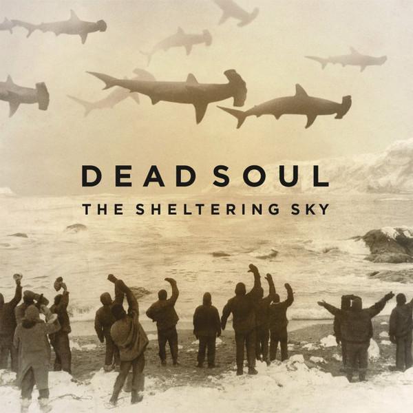 Dead Soul Dead Soul - The Sheltering Sky (lp+cd)