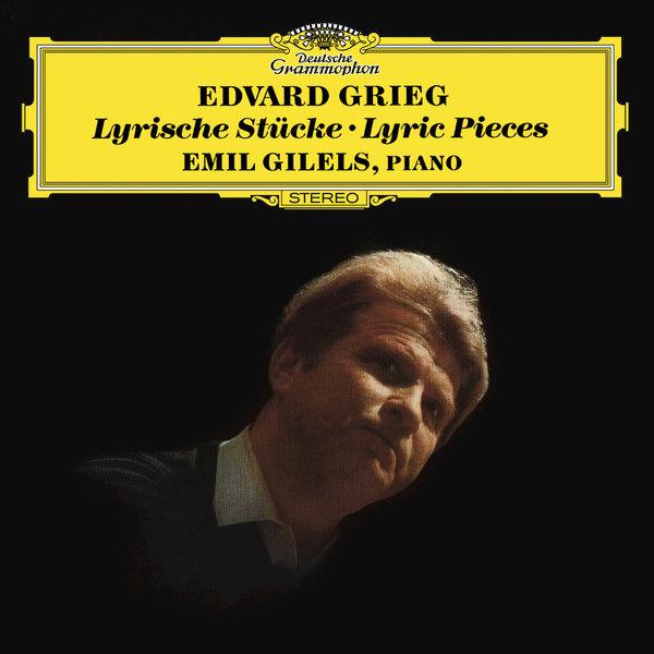 GRIEG GRIEGEmil Gilels - : Lyric Pieces михаил плетнев mikhail pletnev grieg lyric pieces sonata 7 fugues
