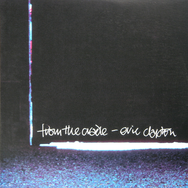 ERIC CLAPTON ERIC CLAPTON - FROM THE CRADLE