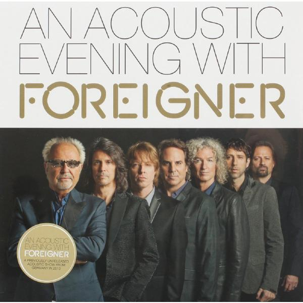 Foreigner Foreigner - An Acoustic Evening With Foreigner эван паркер electro acoustic ensemble evan parker electro acoustic ensemble the eleventh hour