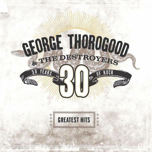 George Thorogood George Thorogood - Greatest Hits: 30 Years Of Rock (2 LP) george frangoulis 25 greatest rock roll bands