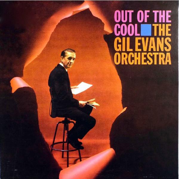 Gil Evans Gil Evans - Out Of The Cool lucía gil carolina durante taburete bombai santander