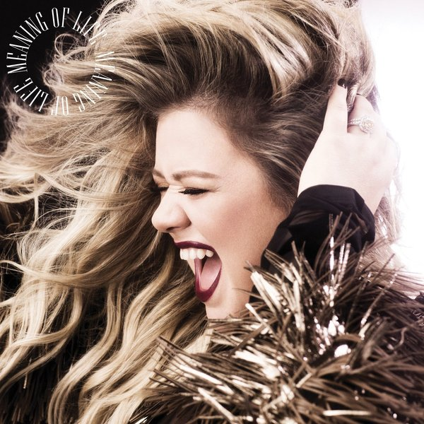 Kelly Clarkson Kelly Clarkson - Meaning Of Life r kelly r kelly tp 3 reloaded