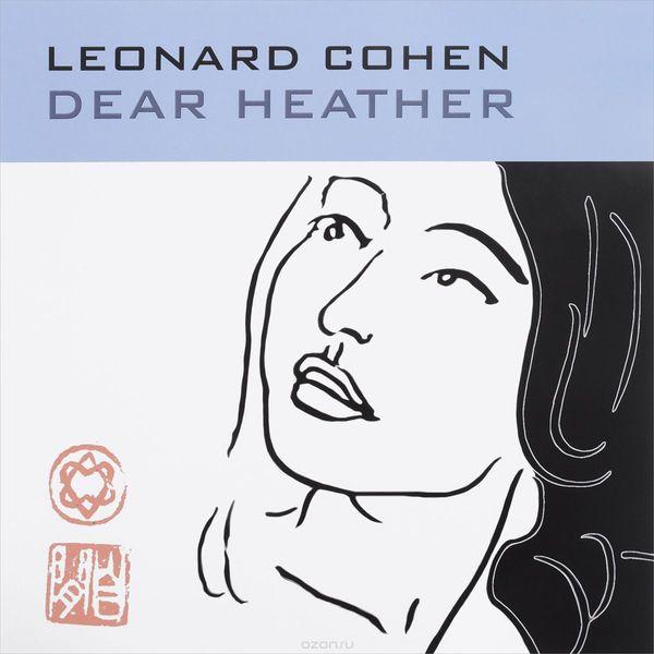 Leonard Cohen Leonard Cohen - Dear Heather (180 Gr) leonard cohen leonard cohen field commander cohen tour of 1979 2 lp 180 gr