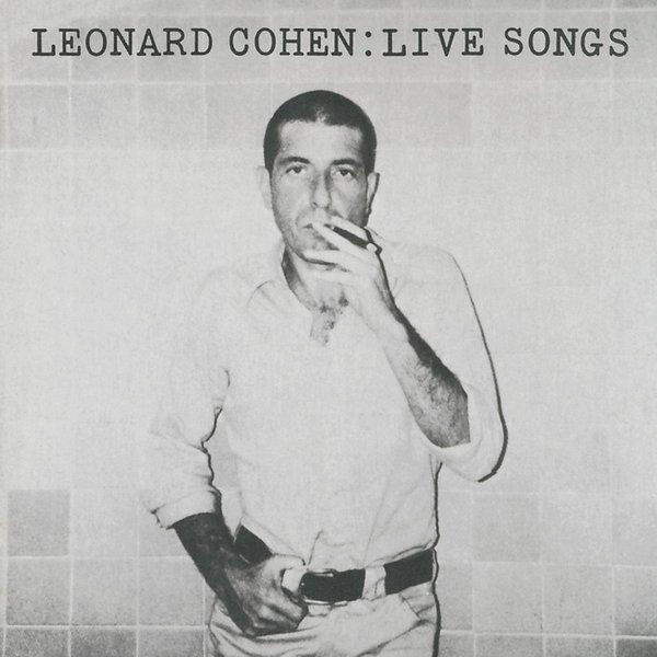 Leonard Cohen Leonard Cohen - Live Songs (180 Gr) leonard cohen leonard cohen songs of love and hate