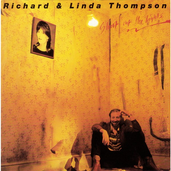 Linda Thompson Richard Thompson Linda Thompson Richard Thompson - Shoot Out The Lights (180 Gr) linda ronstadt linda ronstadt live in germany 1976 2 lp 180 gr