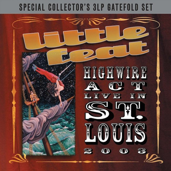 Little Feat Little Feat - Highwire Act Live In St.louis (3 LP) виниловая пластинка little feat as time goes by the very best of little feat