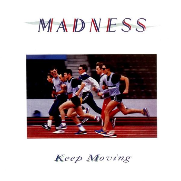 Madness Madness - Keep Moving madness madness total madness all the greatest hits