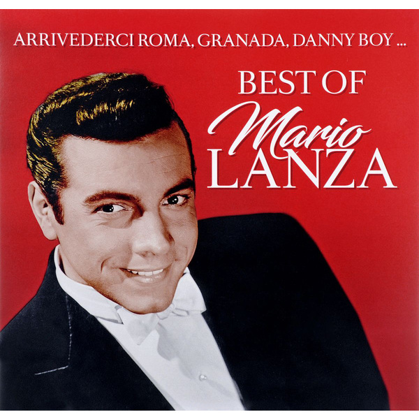 Mario Lanza Mario Lanza - Best Of марио ланца mario lanza because you re mine