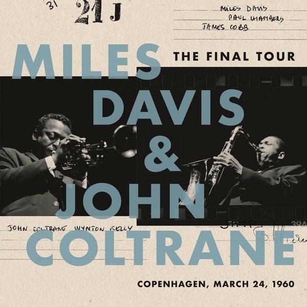 Miles Davis John Coltrane Miles Davis John Coltrane - The Final Tour: Copenhagen, March 24, 1960 john davis gordon fear no evil