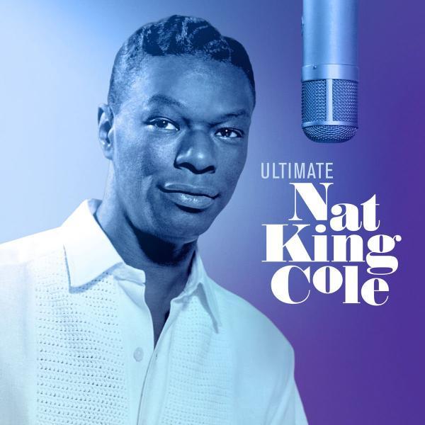 Nat King Cole Nat King Cole - Ultimate (2 LP) nat king cole nat king cole the platinum collection 3 lp
