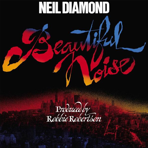 Neil Diamond Neil Diamond - Beautiful Noise neil diamond hot august night