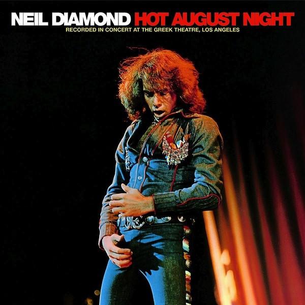 Neil Diamond Neil Diamond - Hot August Night (2 LP) neil diamond hot august night