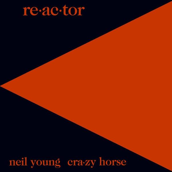 Neil Young Neil Young - Re-ac-tor