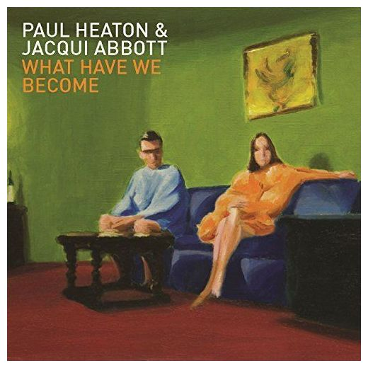 Paul Heaton Jacqui Abbott Paul Heaton Jacqui Abbott - What Have We Become