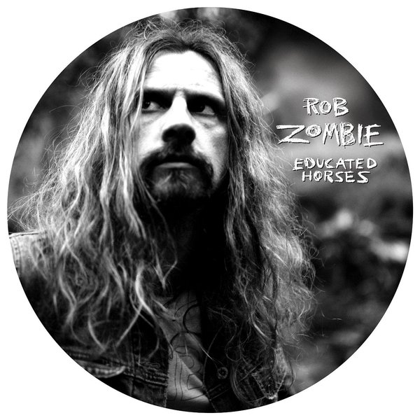 купить Rob Zombie Rob Zombie - Educated Horses (picture) онлайн