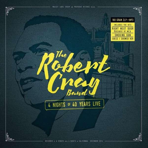 Robert Cray Robert Cray - 4 Nights Of 40 Years Live (2 LP) the robert cray band robert cray band nothin but love lp