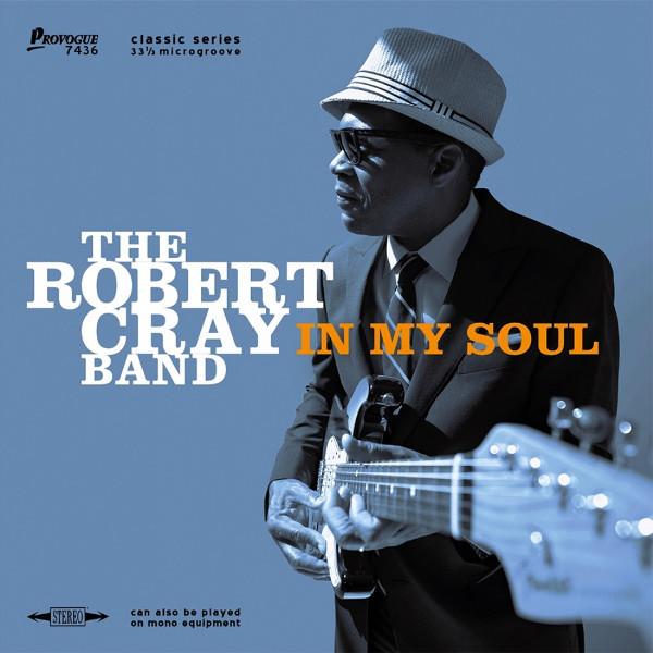 Robert Cray Robert Cray - In My Soul the robert cray band robert cray band nothin but love lp