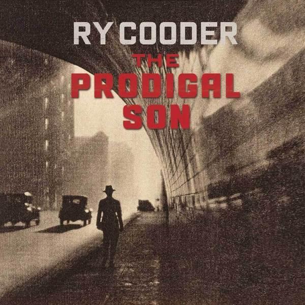 Ry Cooder Ry Cooder - Prodigal Son ry cooder ry cooder bop till you drop 180 gr