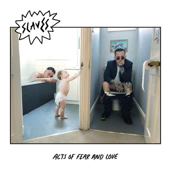 Slaves Slaves - Acts Of Fear And Love