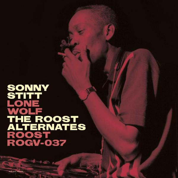 Sonny Stitt Sonny Stitt - Lone Wolf: The Roost Alternates (180 Gr) sonny rollins sonny rollins the sound of sonny 180 gr