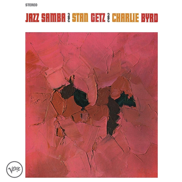 Stan Getz Charlie Byrd Stan Getz Charlie Byrd - Jazz Samba w byrd in nomine a 5