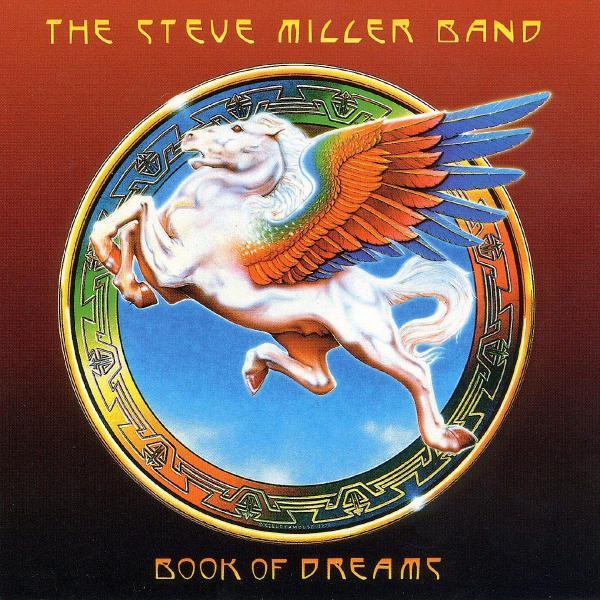 Steve Miller Steve Miller Band - Book Of Dreams steve miller steve miller band children of the future