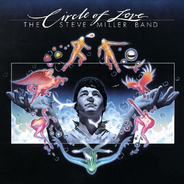 Steve Miller Steve Miller Band - Circle Of Love steve miller steve miller band fly like an eagle