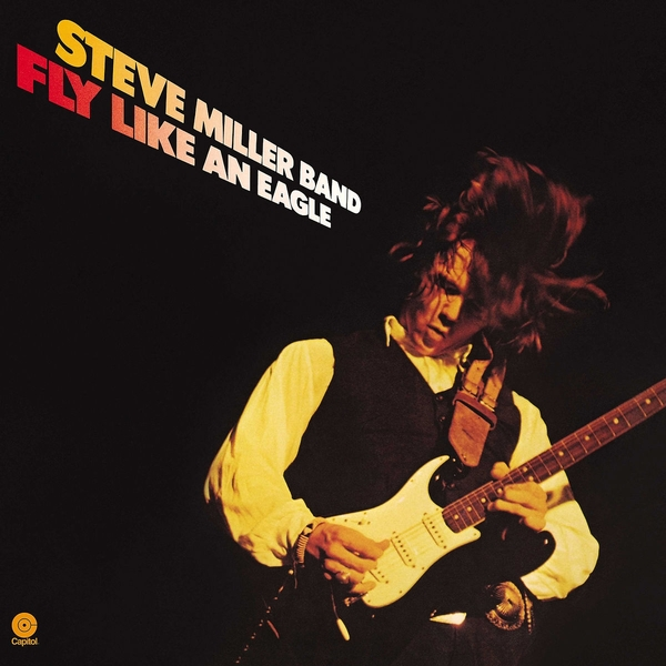 Steve Miller Steve Miller Band - Fly Like An Eagle steve miller steve miller band fly like an eagle