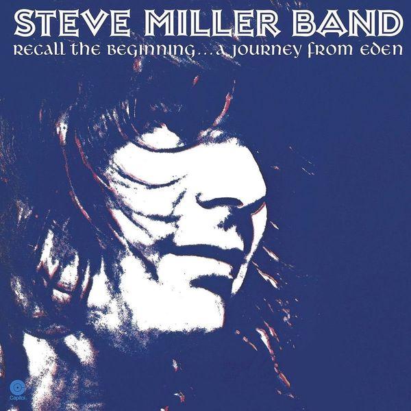 Steve Miller Steve Miller Band - Recall The Beginning...a Journey From Eden daniel miller tales from facebook