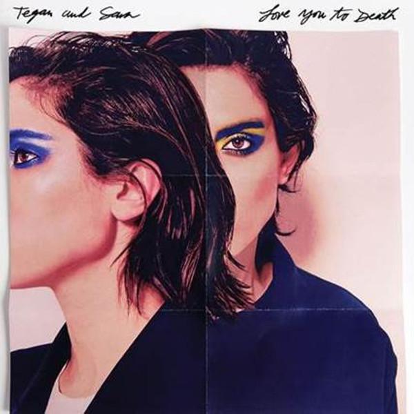 Tegan And Sara Tegan And Sara - Love You To Death цена и фото