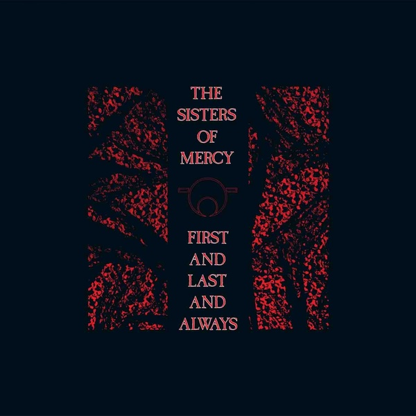 The Sisters Of Mercy The Sisters Of Mercy - First And Last And Always (180 Gr) the sisters of mercy sisters of mercy the triple album collection 3 cd