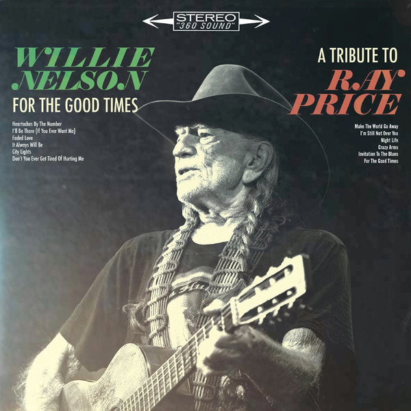 Willie Nelson Willie Nelson - For The Good Times: A Tribute To Ray Price ileen bear nelson mandela a biography
