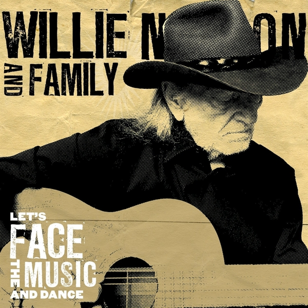 Фото - Willie Nelson Willie Nelson Family - Let's Face The Music And Dance уилли нельсон willie nelson last man standing lp
