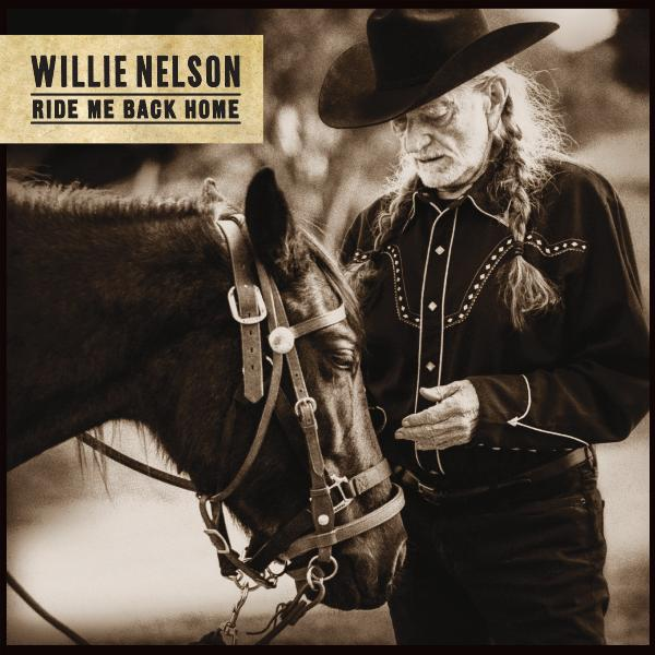 Фото - Willie Nelson Willie Nelson - Ride Me Back Home уилли нельсон willie nelson last man standing lp
