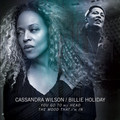 Виниловая пластинка CASSANDRA WILSON & BILLIE HOLIDAY - YOU GO TO MY HEAD / THE MOOD THAT I'M IN