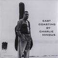 Виниловая пластинка CHARLES MINGUS-EAST COASTING