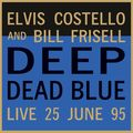 Виниловая пластинка ELVIS COSTELLO - DEEP DEAD BLUE - LIVE AT MELTDOWN (180 GR)