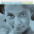 Виниловая пластинка GRANT GREEN - I WANT TO HOLD YOUR HAND
