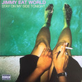 Виниловая пластинка JIMMY EAT WORLD - STAY ON MY SIDE TONIGHT