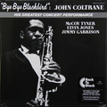 Виниловая пластинка JOHN COLTRANE - BYE BYE BLACKBIRD (180 GR)