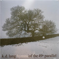 Виниловая пластинка K.D. LANG - HYMNS OF THE 49TH PARALLEL