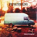 Виниловая пластинка MARK KNOPFLER - PRIVATEERING (2 LP)