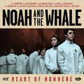 Виниловая пластинка NOAH AND THE WHALE - HEART OF NOWHERE