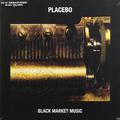 Виниловая пластинка PLACEBO - BLACK MARKET MUSIC