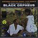 Виниловая пластинка ANTONIO CARLOS JOBIM & LUIZ BONFA- BLACK ORPHEUS