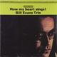 Виниловая пластинка BILL EVANS TRIO-HOW MY HEART SINGS