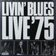 Виниловая пластинка LIVIN\' BLUES - LIVE \'75